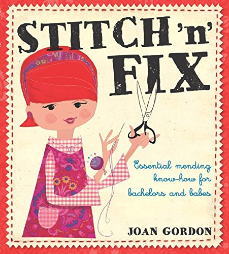 9781861086563: Stitch 'n' Fix: Essential Mending Know-How for Bachelors and Babes