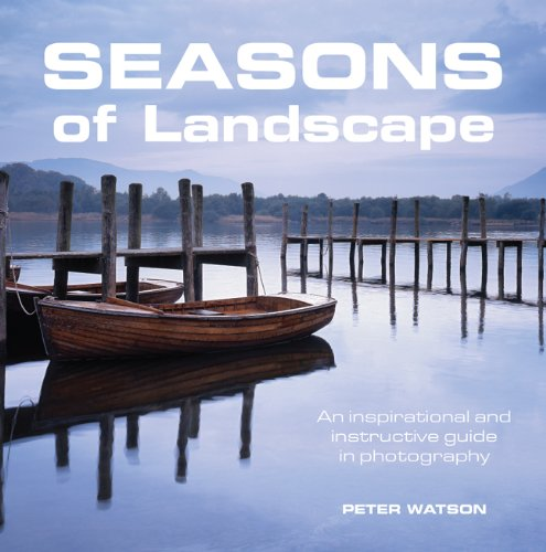 9781861088000: Seasons of Landscape: An Inspirational and Instructive Guide in Photography