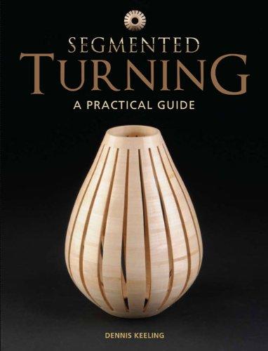 Segmented Turning: Dennis Keeling