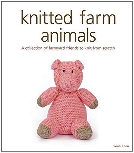 9781861088468: Knitted Farm Animals: A Collection of Farmyard Friends to Knit from Scratch