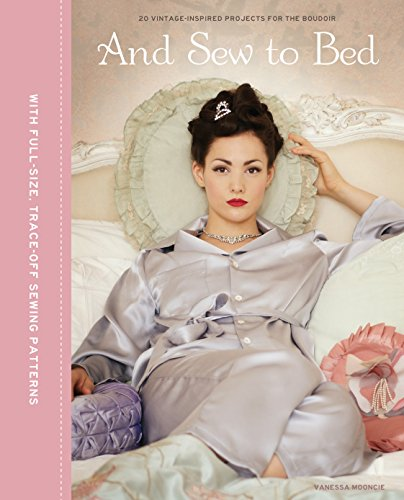 9781861088895: And Sew to Bed: 20 Vintage-Inspire Projects for the Boudoir
