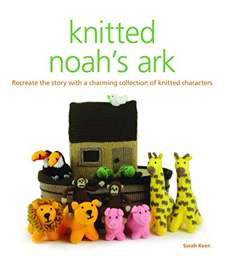 9781861089151: Knitted Noah's Ark: A Collection of Charming Characters to Recreate the Story