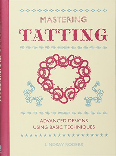 9781861089502: Mastering Tatting: Advanced Designs Using Basic Techniques