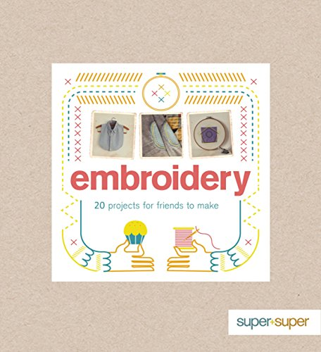 Embroidery (Super+Super): Culley, Claire; Phipps, Amy
