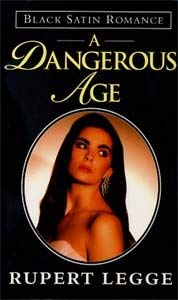 A Dangerous Age (Black Satin): Rupert Legge
