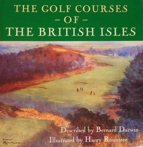 9781861188427: The Golf Courses of the British Isles