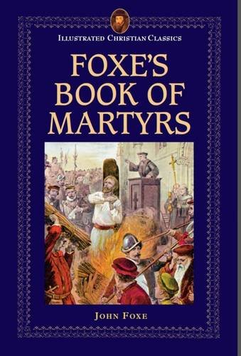 9781861189493: Foxe's Book of Martyrs (Illustrated Christian Classics)