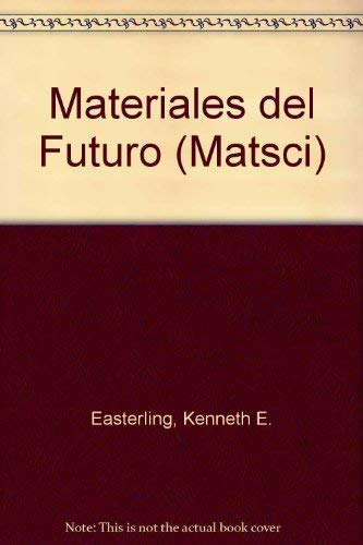 Materiales del Futuro (Paperback): Kenneth E. Easterling