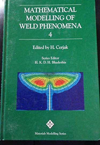 Mathematical Modelling of Weld Phenomena: No. 4: Cerjak, H.
