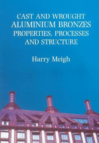 9781861250629: Cast and Wrought Aluminium Bronzes: Properties, Processes and Structure (Matsci)