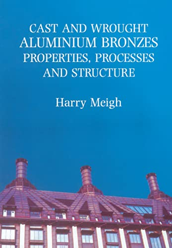 9781861250629: Cast and Wrought Aluminum Bronzes: Properties, Processes, and Structure