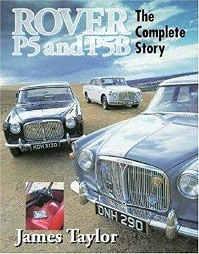 9781861260031: Rover P5 and P5B: The Complete Story (Complete Story Series)