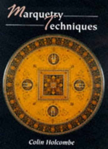 Marquetry Techniques (Manual of Techniques): Holcombe, Colin