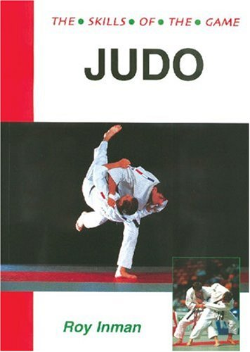 Judo: The Skills of the Game: Roy Inman