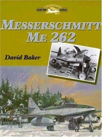 9781861260789: Messerschmitt Me 262 (Crowood Aviation Series)