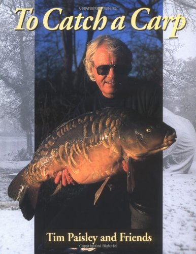 TO CATCH A CARP. By Tim Paisley and friends.: Paisley (Tim) and friends.