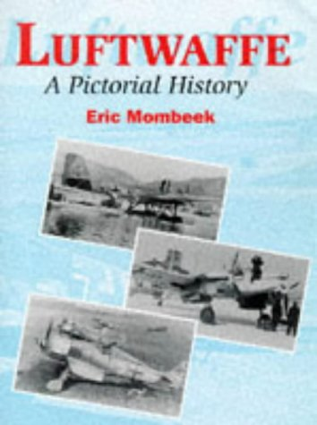 Luftwaffe: A Pictorial History (Aviation Crowood Series): Eric Mombeek
