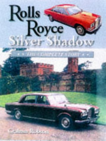 Rolls Royce Silver Shadow (Crowood AutoClassic): Robson, Graham