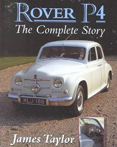 Rover P4: The Complete Story.
