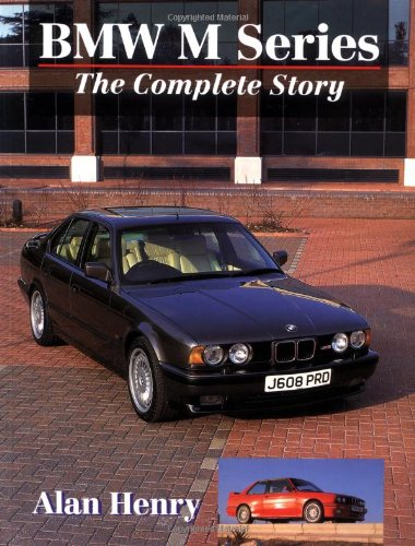 BMW M Series: The Complete Story (Crowood AutoClassic) (9781861261465) by Henry, Alan