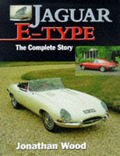 Jaguar E-Type: The Complete Story (Crowood AutoClassic): Wood, Jonathan