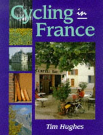 9781861261540: Cycling in France