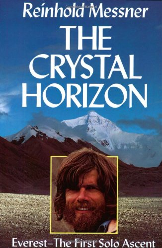 9781861261762: The Crystal Horizon: Everest - The First Solo Ascent