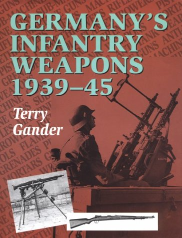 9781861261816: Germany's Infantry Weapons, 1939-1945