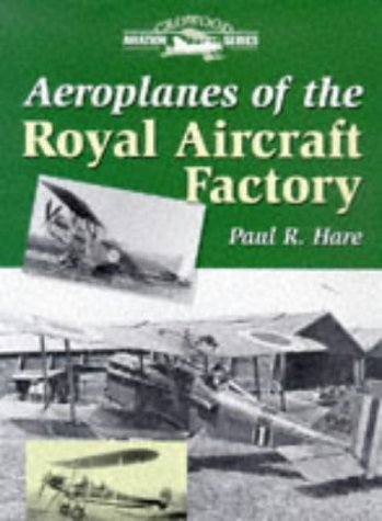 Aeroplanes of the Royal Aircraft Factory: Hare, Paul R.
