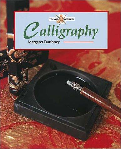 Calligraphy (Art of Crafts): Daubney, Margaret