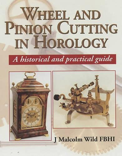 9781861262455: Wheel and Pinion Cutting in Horology: A Historical Guide