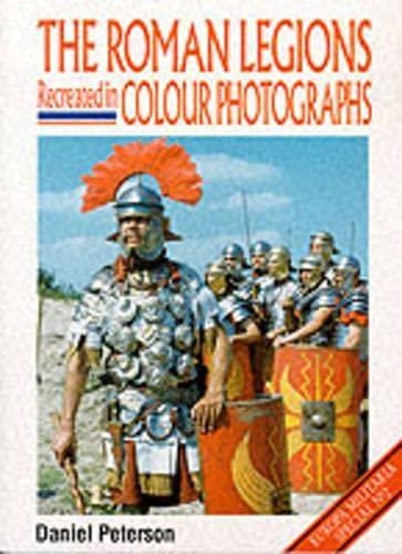 9781861262646: The Roman Legions Recreated In Color Photographs (Europa Militaria)