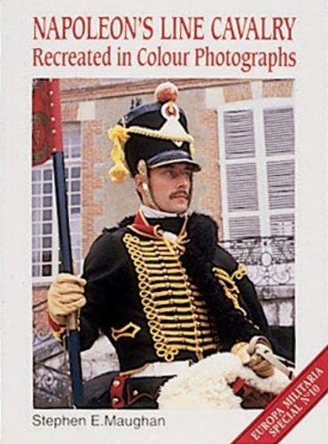9781861262660: Napoleon's Line Cavalry: Recreated in Colour Photographs (Europa Militaria Special)