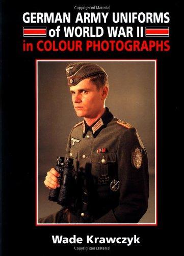 German Army Uniforms of World War II: Wade Krawczyk