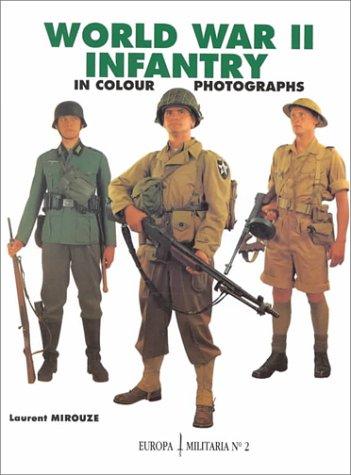 9781861262875: World War II Infantry in Colour Photographs (Europa Militaria)