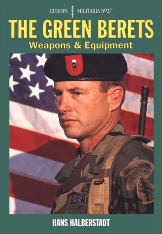 9781861263001: The Green Berets: Weapons and Equipment (Europa Militaria, 27)