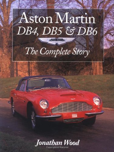 9781861263308: Aston Martin Db4, Db5 & Db6: The Complete Story (Crowood AutoClassic)