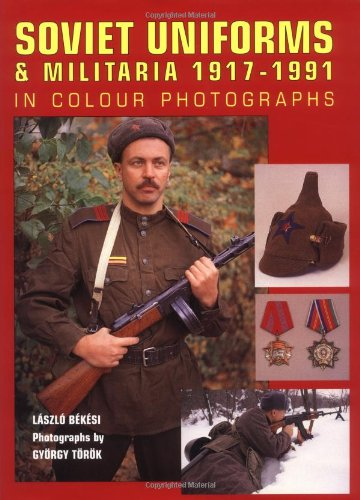 Soviet Uniforms and Militaria 1917-1991 In Colour Photographs. Ministry of Defence of the USSR: R...