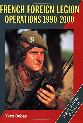 9781861263735: French Foreign Legion Operations 1990-2000 Europa Military Special #15