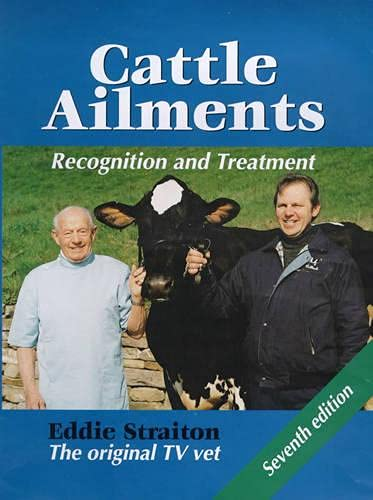 Cattle Ailments: Recognition and Treatment: Straiton, Eddie