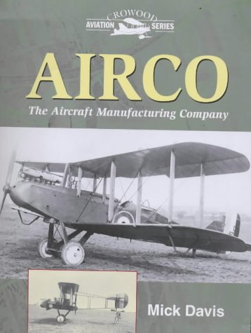 AIRCO: The Aircraft Manufacturing Company (Crowood Aviation Series): Davis, Mick