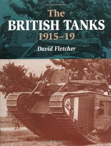 9781861264008: The British Tanks 1915-19 (Crowood Armour)