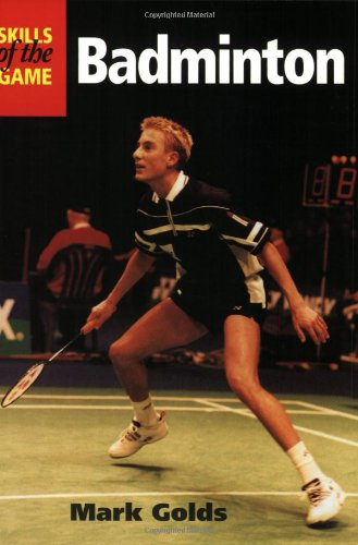9781861264336: Badminton (The Skills of the Game)