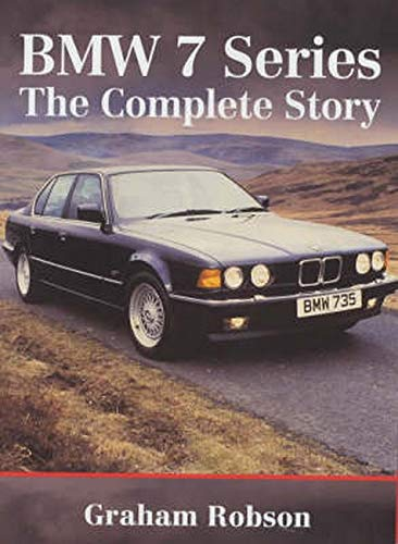 Bmw 7 Series: The Complete Story: Graham Robson