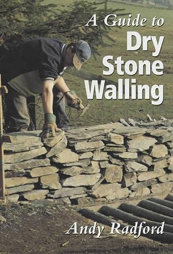 A Guide to Dry Stone Walling.