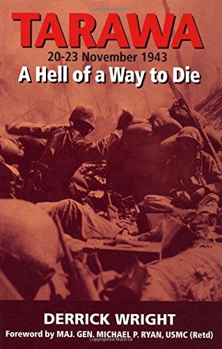 Tarawa: A Hell of a Way to Die 20-23 November 1943: Wright, Derrick