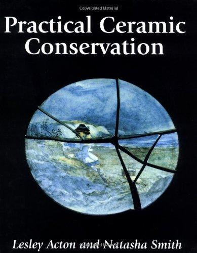 Practical Ceramic Conservation: Acton, Lesley; Smith, Natasha
