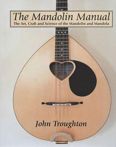 9781861264961: The Mandolin Manual: The Art, Craft and Science of the Mandolin and Mandola