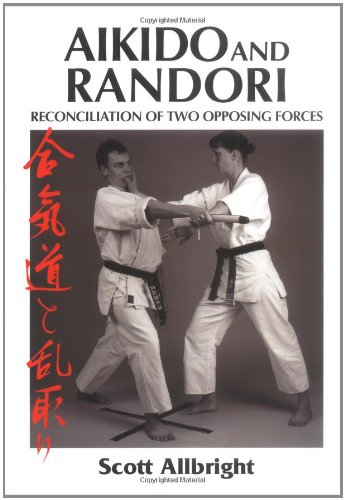 9781861264985: Aikido and Randori: Reconciliation of Two Opposing Forces