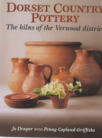 Dorset Country Pottery: The Kilns of the Verwood District
